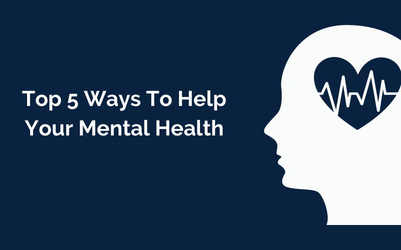 A Canva graphic showing the top 5 ways to help your mental health