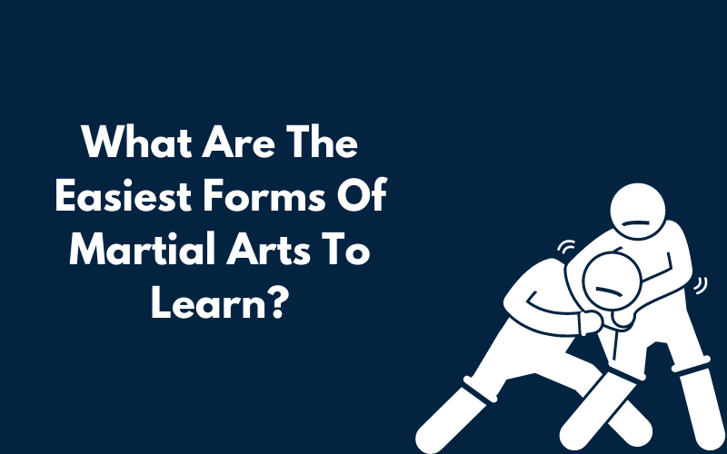 A Canva graphic showing what are the easiest forms of martial arts to learn?