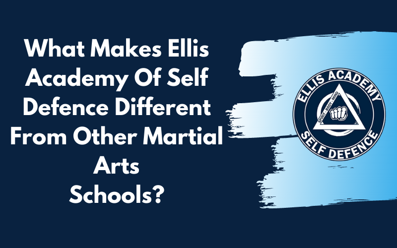 Title graphic for Ellis Academy blog entitled What Makes Ellis Academy Of Self Defence Different From Other Martial Arts Schools?