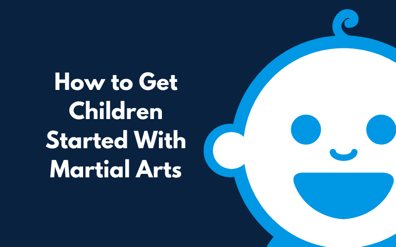 How to Get Children Started with Martial Arts