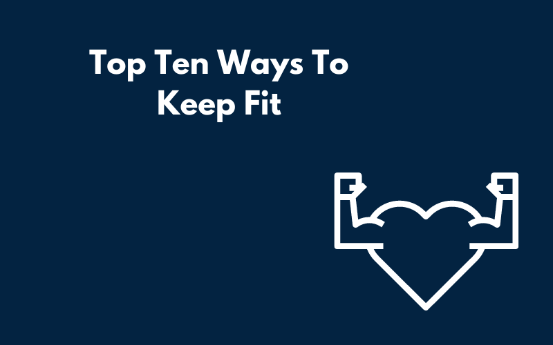 A Canva graphic showing the top ten ways to keep fit