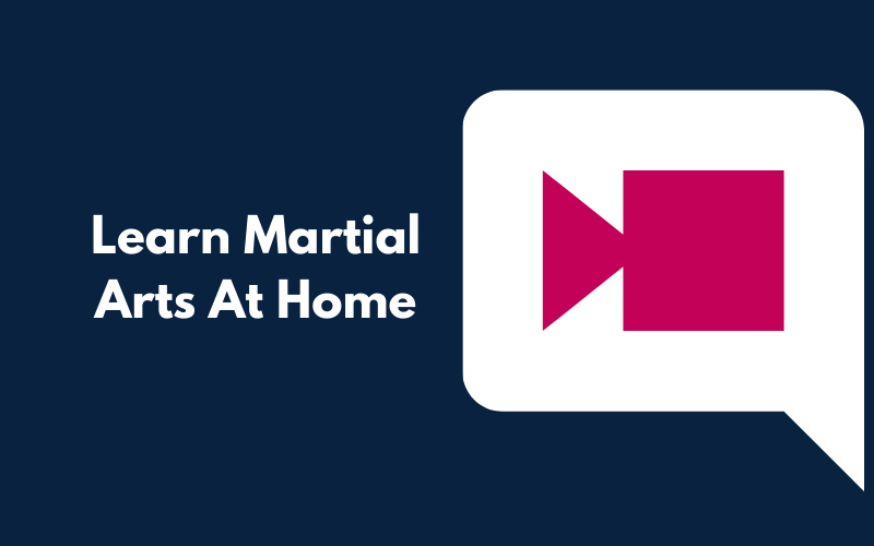 learn martial arts at home