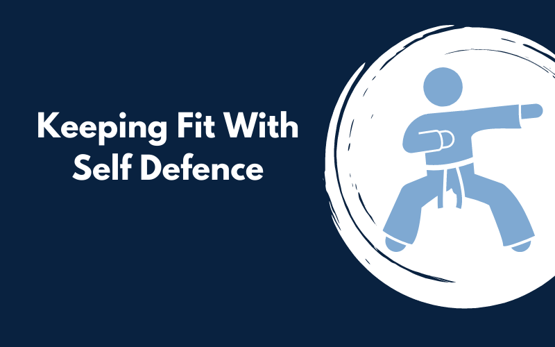 Blog about keeping fit with Self Defence